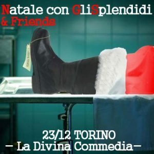 Natale con GliSplendidi alla Divina Commedia Torino
